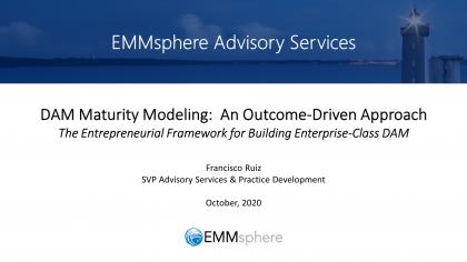 EMMsphere Webinar DAM Maturity Modeling An Outcome-Driven Approach