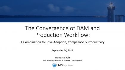 Emmsphere Webinar Convergence of DAM and Production Workflow